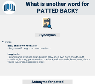 patted back, synonym patted back, another word for patted back, words like patted back, thesaurus patted back