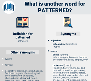 patterned, synonym patterned, another word for patterned, words like patterned, thesaurus patterned