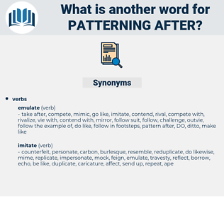 patterning after, synonym patterning after, another word for patterning after, words like patterning after, thesaurus patterning after