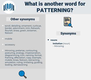 Patterning, synonym Patterning, another word for Patterning, words like Patterning, thesaurus Patterning