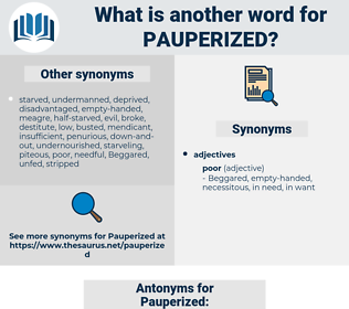 Pauperized, synonym Pauperized, another word for Pauperized, words like Pauperized, thesaurus Pauperized