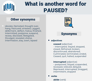Paused, synonym Paused, another word for Paused, words like Paused, thesaurus Paused