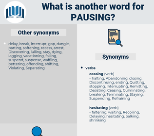 Pausing, synonym Pausing, another word for Pausing, words like Pausing, thesaurus Pausing