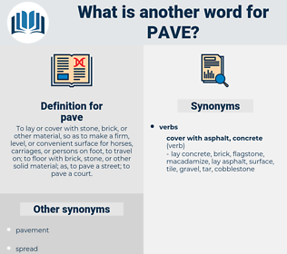 pave, synonym pave, another word for pave, words like pave, thesaurus pave