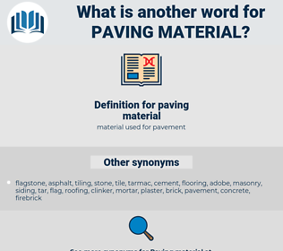 paving material, synonym paving material, another word for paving material, words like paving material, thesaurus paving material