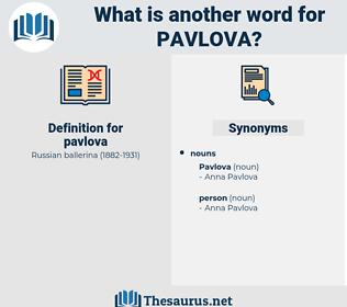 pavlova, synonym pavlova, another word for pavlova, words like pavlova, thesaurus pavlova