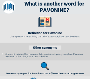 Pavonine, synonym Pavonine, another word for Pavonine, words like Pavonine, thesaurus Pavonine