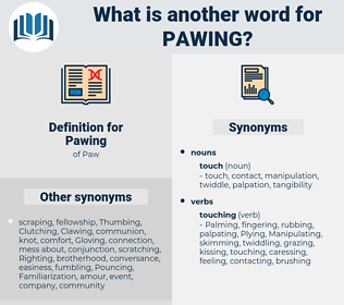 Pawing, synonym Pawing, another word for Pawing, words like Pawing, thesaurus Pawing