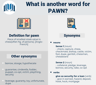pawn, synonym pawn, another word for pawn, words like pawn, thesaurus pawn