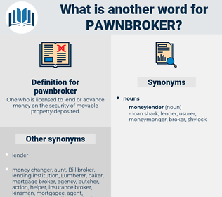 pawnbroker, synonym pawnbroker, another word for pawnbroker, words like pawnbroker, thesaurus pawnbroker