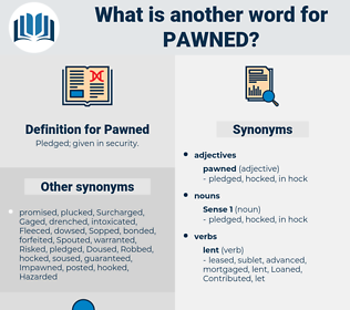Pawned, synonym Pawned, another word for Pawned, words like Pawned, thesaurus Pawned