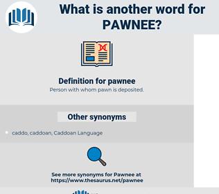 pawnee, synonym pawnee, another word for pawnee, words like pawnee, thesaurus pawnee