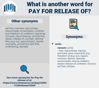 pay for release of, synonym pay for release of, another word for pay for release of, words like pay for release of, thesaurus pay for release of