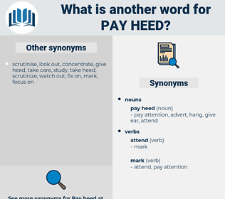 pay heed, synonym pay heed, another word for pay heed, words like pay heed, thesaurus pay heed