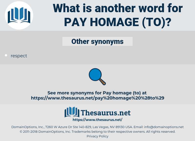 pay homage to, synonym pay homage to, another word for pay homage to, words like pay homage to, thesaurus pay homage to