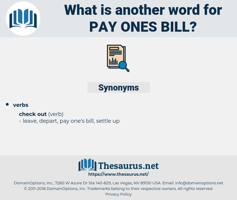 pay ones bill, synonym pay ones bill, another word for pay ones bill, words like pay ones bill, thesaurus pay ones bill