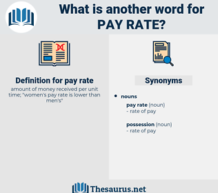 pay rate, synonym pay rate, another word for pay rate, words like pay rate, thesaurus pay rate