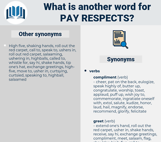 pay respects, synonym pay respects, another word for pay respects, words like pay respects, thesaurus pay respects