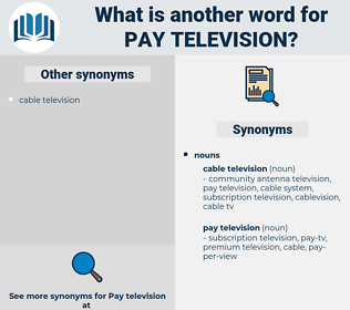 pay-television, synonym pay-television, another word for pay-television, words like pay-television, thesaurus pay-television