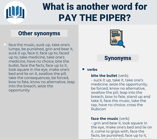 pay the piper, synonym pay the piper, another word for pay the piper, words like pay the piper, thesaurus pay the piper