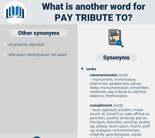 pay tribute to, synonym pay tribute to, another word for pay tribute to, words like pay tribute to, thesaurus pay tribute to