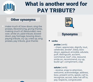 pay tribute, synonym pay tribute, another word for pay tribute, words like pay tribute, thesaurus pay tribute