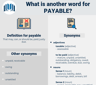 payable, synonym payable, another word for payable, words like payable, thesaurus payable
