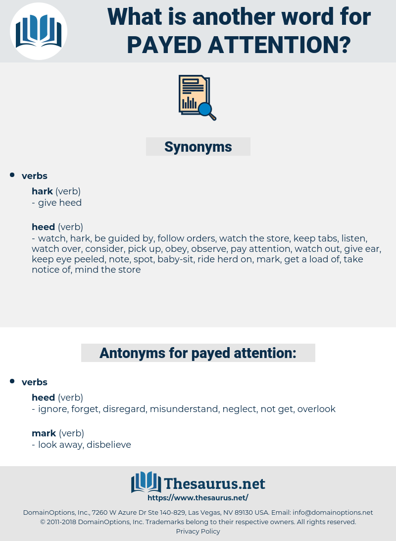 payed attention, synonym payed attention, another word for payed attention, words like payed attention, thesaurus payed attention