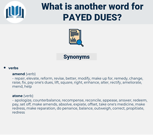 payed dues, synonym payed dues, another word for payed dues, words like payed dues, thesaurus payed dues