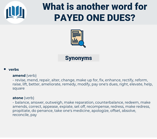 payed one dues, synonym payed one dues, another word for payed one dues, words like payed one dues, thesaurus payed one dues