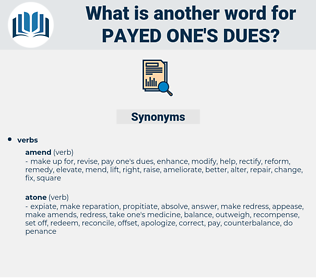 payed one's dues, synonym payed one's dues, another word for payed one's dues, words like payed one's dues, thesaurus payed one's dues