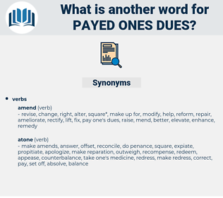 payed ones dues, synonym payed ones dues, another word for payed ones dues, words like payed ones dues, thesaurus payed ones dues