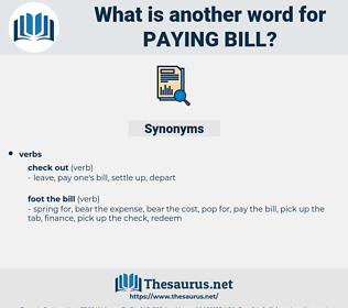 paying bill, synonym paying bill, another word for paying bill, words like paying bill, thesaurus paying bill