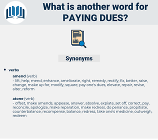 paying dues, synonym paying dues, another word for paying dues, words like paying dues, thesaurus paying dues