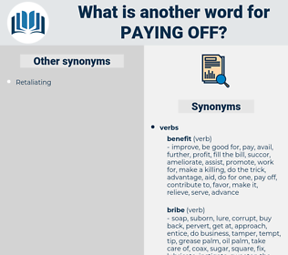 paying off, synonym paying off, another word for paying off, words like paying off, thesaurus paying off