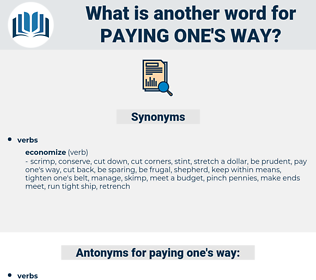 paying one's way, synonym paying one's way, another word for paying one's way, words like paying one's way, thesaurus paying one's way