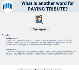 paying tribute, synonym paying tribute, another word for paying tribute, words like paying tribute, thesaurus paying tribute