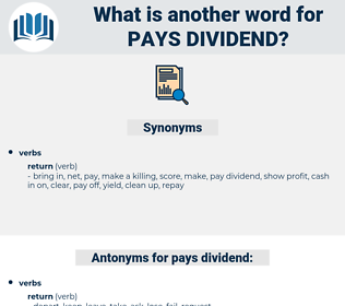 pays dividend, synonym pays dividend, another word for pays dividend, words like pays dividend, thesaurus pays dividend