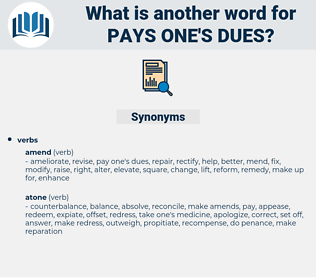 pays one's dues, synonym pays one's dues, another word for pays one's dues, words like pays one's dues, thesaurus pays one's dues
