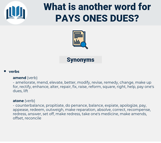 pays ones dues, synonym pays ones dues, another word for pays ones dues, words like pays ones dues, thesaurus pays ones dues