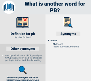 pb, synonym pb, another word for pb, words like pb, thesaurus pb