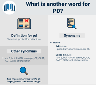 pd, synonym pd, another word for pd, words like pd, thesaurus pd