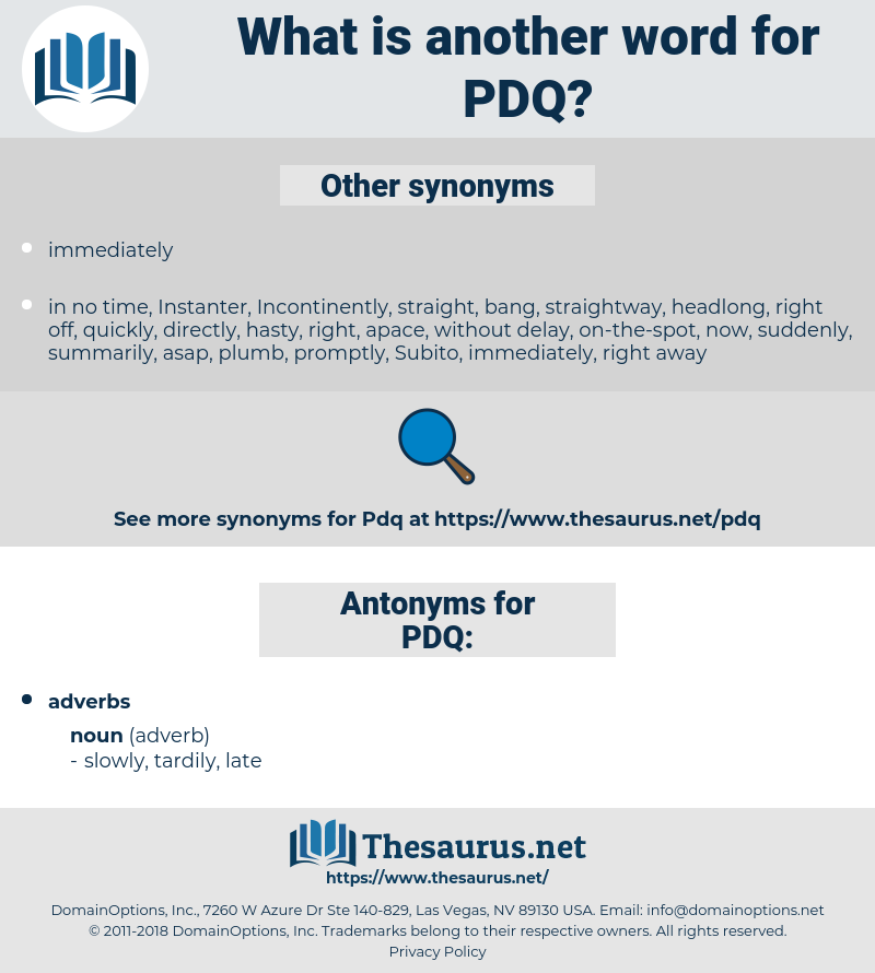 PDQ, synonym PDQ, another word for PDQ, words like PDQ, thesaurus PDQ