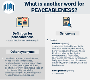 peaceableness, synonym peaceableness, another word for peaceableness, words like peaceableness, thesaurus peaceableness