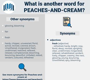 peaches and cream, synonym peaches and cream, another word for peaches and cream, words like peaches and cream, thesaurus peaches and cream