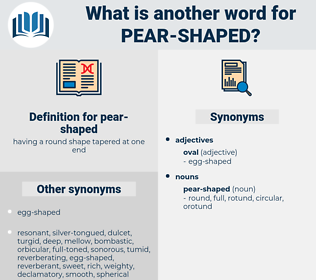 pear-shaped, synonym pear-shaped, another word for pear-shaped, words like pear-shaped, thesaurus pear-shaped