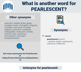 pearlescent, synonym pearlescent, another word for pearlescent, words like pearlescent, thesaurus pearlescent