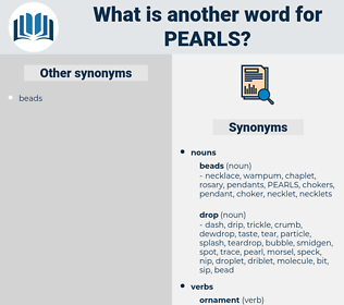 PEARLS, synonym PEARLS, another word for PEARLS, words like PEARLS, thesaurus PEARLS