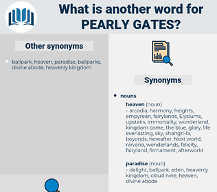 pearly gates, synonym pearly gates, another word for pearly gates, words like pearly gates, thesaurus pearly gates