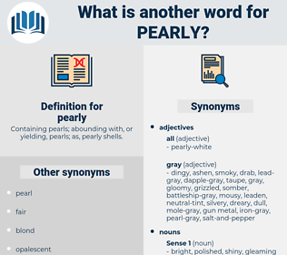pearly, synonym pearly, another word for pearly, words like pearly, thesaurus pearly